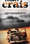 Uprowadzeni - Robert Crais