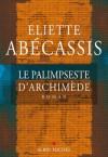 Le Palimpseste d'Archimède - Eliette Abécassis