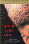 Gold by the Inch: A Novel - Lawrence Chua