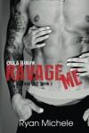 Ravage Me (Ravage MC #1) - Ryan Michele