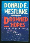 Drowned Hopes - Donald E Westlake