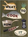 What to Cook and How to Cook it - Jane Hornby