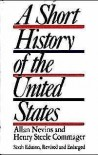 A Short History of the United States - Henry Steele Commager, Allan Nevins