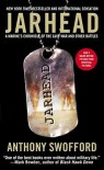 Jarhead : A Marine's Chronicle of the Gulf War and Other Battles - Anthony Swofford