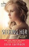 Seeking Her (Losing It, #3.5) - Cora Carmack
