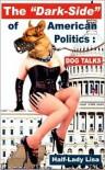 The Dark-Side of American Politics - Half-Lady Lisa
