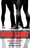 Hard Candy - Angela Knight, Sheri Gilmore, Morgan Hawke