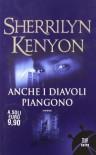 Anche i diavoli piangono - Sherrilyn Kenyon