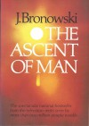 The Ascent of Man - Jacob Bronowski
