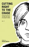 Cutting Right to the Chase Vol.2: 10x1000 word stories of unusual crimes (Chase Williams detective short stories) - Stefania Mattana