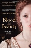 Blood and Beauty: The Borgias; A Novel - Sarah Dunant