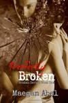 Perfectly Broken (Broken Series) (Volume 1) - Maegan Abel