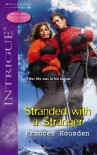 Stranded with a Stranger (Silhouette Intrigue) (Silhouette Intrigue) - Frances Housden