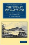 The Treaty of Waitangi - T. Lindsay Buick