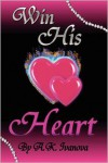 Win His Heart - A.K. Ivanova, Ryan D. Vaught