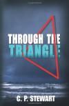 Through the Triangle - C.P. Stewart