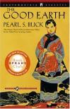 The Good Earth - Pearl S. Buck