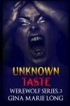 Unknown Taste: Werewolf Series, 3 (Volume 3) - Gina Marie Long