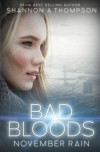 Bad Bloods: November Rain - Shannon A. Thompson