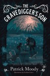 The Gravedigger's Son - Patrick Moody