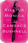 Killing Monica - Candace Bushnell