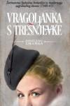 Vragoljanka s Trešnjevke  - Marija Jurić Zagorka