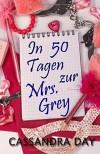 In 50 Tagen zur Mrs. Grey - Cassandra Day