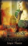 Jeanne of Clairmonde - Joyce Elson Moore