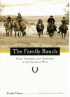 The Family Ranch: Land, Children, and Tradition in the American West (Photographs by Madeleine Graham Blake) - Linda Hussa