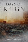 Days of Reign - Elisa M. Hansen