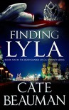 Finding Lyla: Book Ten In The Bodyguards Of L.A. County Series - Cate Beauman