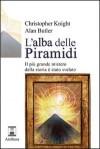 ALBA DELLE PIRAMIDI - Christopher Knight, Alan Butler, S. Di Giovanni, M. De Simone