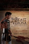The Beast of Verona: Book I of the Decimus Trilogy - Sheritta Bitikofer