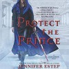 Protect the Prince (Crown of Shards #2) - Lauren Fortgang, Jennifer Estep