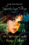 The Girl Who Could Change Colour (The Lizzarda Lexx Trilogy) - Linda Dent Mitchell