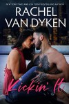 Kickin' It (Red Card, #2) - Rachel Van Dyken