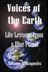 Voices of the Earth - Life Lessons from a Blue Planet - Adam Chapuis