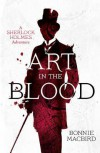 Art in the Blood (A Sherlock Holmes Adventure) - Bonnie MacBird