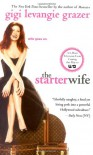 The Starter Wife - Gigi Levangie Grazer