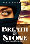 Breath of Stone (Desert Rising Book 2) - Blair MacGregor