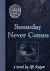 Someday Never Comes - M.K. Kayem, mk_km
