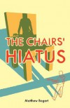 The Chairs' Hiatus - Matthew Bogart