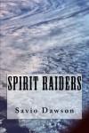 Spirit Raiders - Savio Dawson