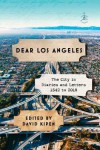 Dear Los Angeles: The City in Diaries and Letters, 1542 to 2018 - David Kipen