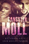 Gangster Moll - Erin Ashley Tanner, Bethany-Kris