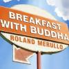 Breakfast with Buddha: A Novel - Sean Runnette, Roland Merullo