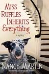 Miss Ruffles Inherits Everything - Nancy Martin