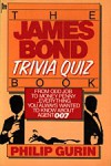 The James Bond Trivia Quiz Book - Philip Gurin
