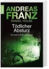 Tödlicher Absturz - Andreas Franz; Daniel Holbe