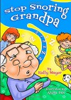 Stop Snoring Grandpa!: Funny Rhyming Picture Book for Beginner Readers (Early Readers Picture Books) (Volume 3) - Kally Mayer, Abire Das